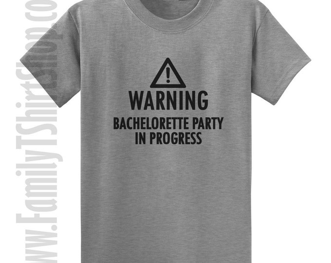 Warning Bachelorette Party in Progress T-Shirt