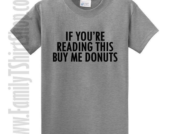 If You're Reading This Buy Me Donuts T-shirt