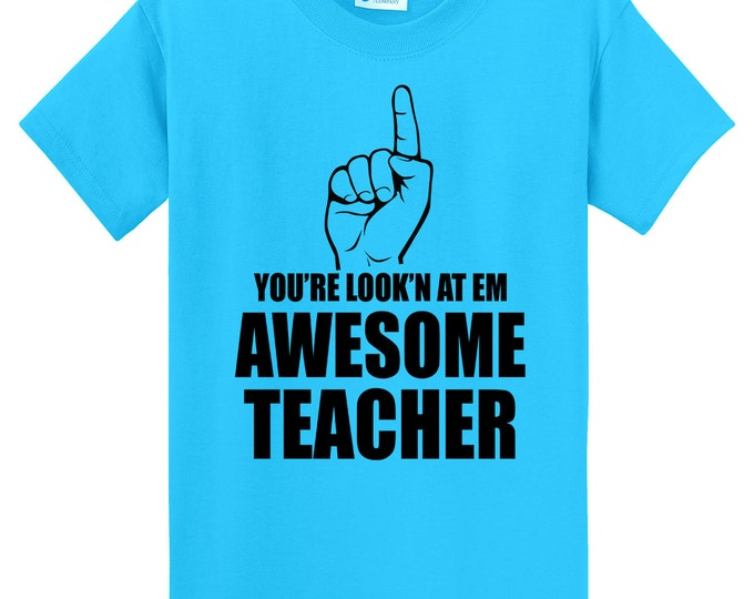 You're Look'n At Em Awesome Teacher T-Shirt - Pointing Finger