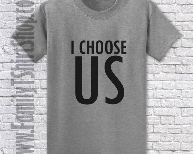 I Choose Us T-shirt