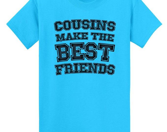 Cousins Make The Best Friends T-Shirt