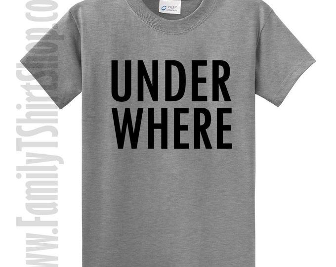 Under Where T-shirt