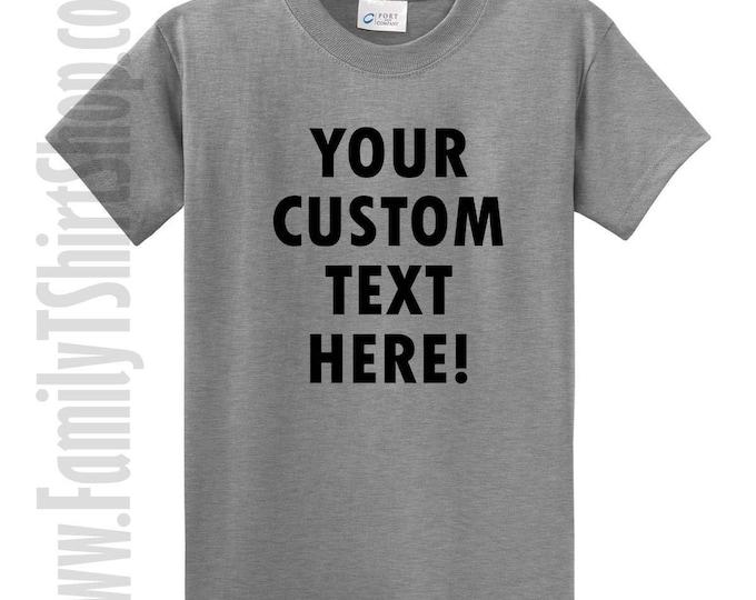 Custom Text T-Shirt – Add Your Own Custom Text