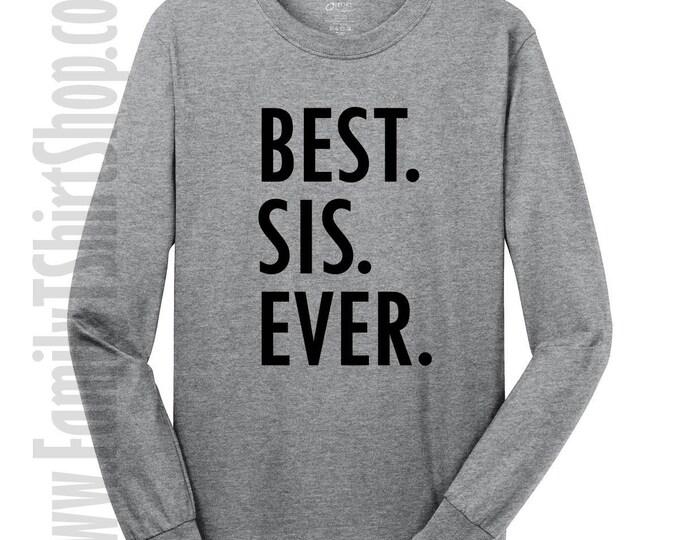 Best Sis Ever Long Sleeve T-shirt