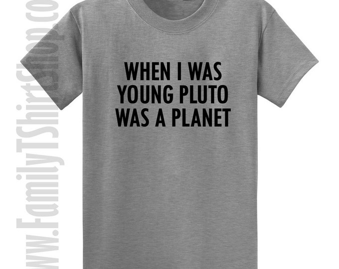 When I Was Young Pluto Was A Planet T-shirt