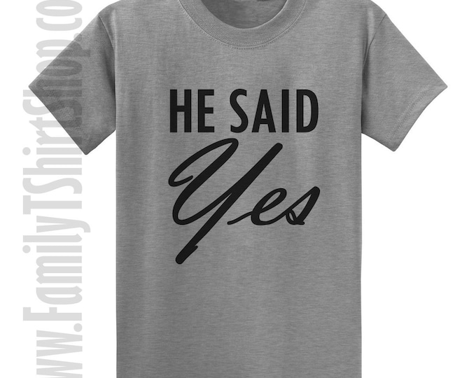 He Said Yes T-Shirt