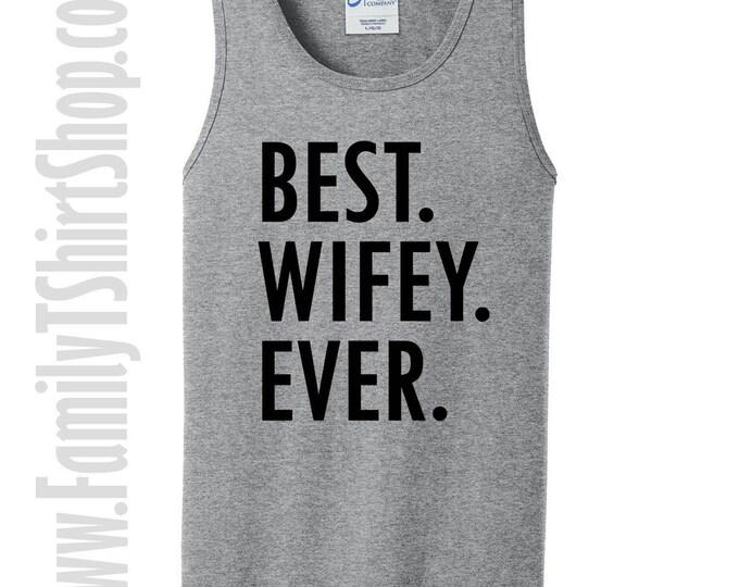 Best Wifey Ever Tank Top