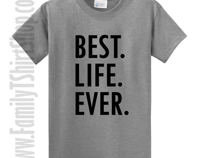 Best Life Ever T-Shirt