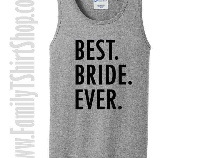 Best Bride Ever Tank Top