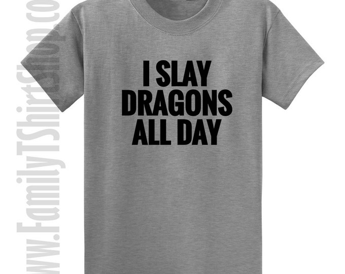 I Slay Dragons All Day T-shirt