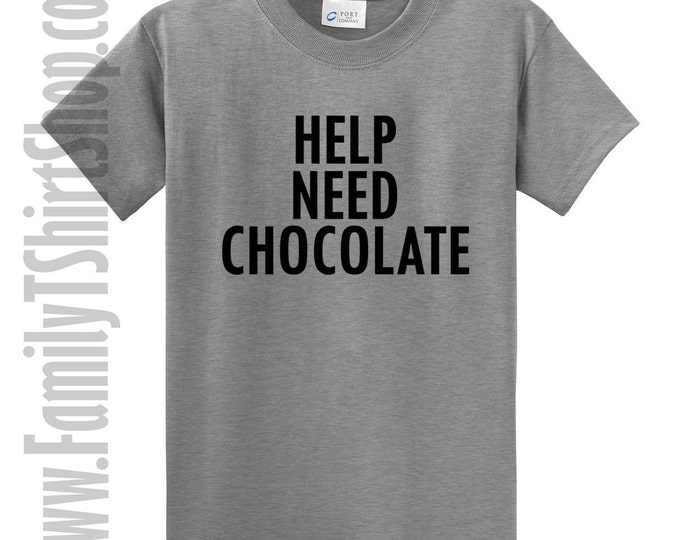 Help Need Chocolate T-shirt