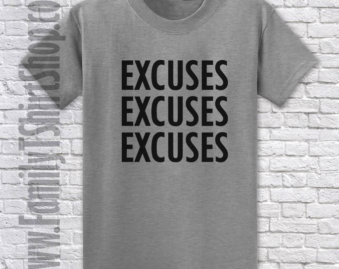 Excuses Excuses Excuses T-shirt