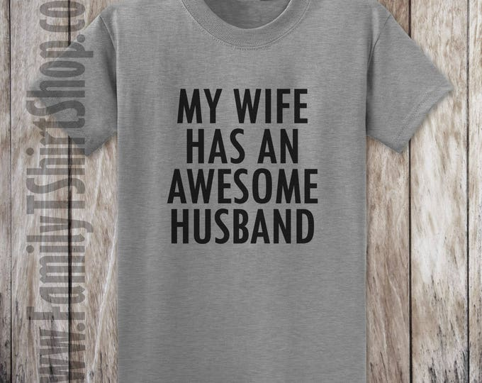 My Wife Has A Awesome Husband T-shirt