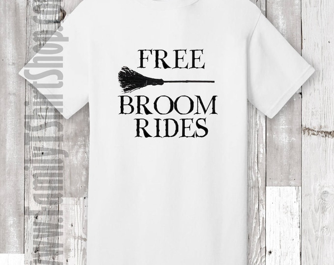 Free Broom Rides T-Shirt - Halloween Witch