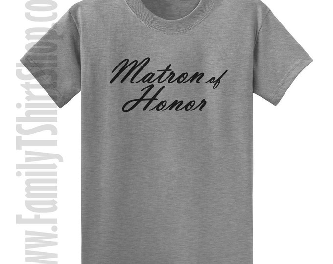 Matron Of Honor 2 T-shirt