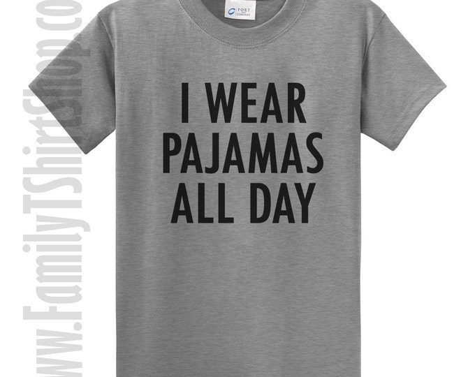 I Wear Pajamas All Day T-Shirt