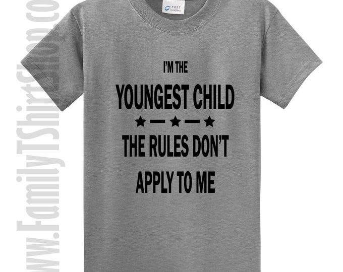 I'm The Youngest Child The Rules Don't Apply To Me