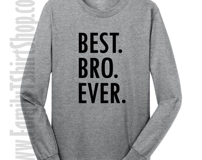 Best Bro Ever Long Sleeve Shirt