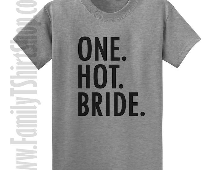 One Hot Bride T-Shirt