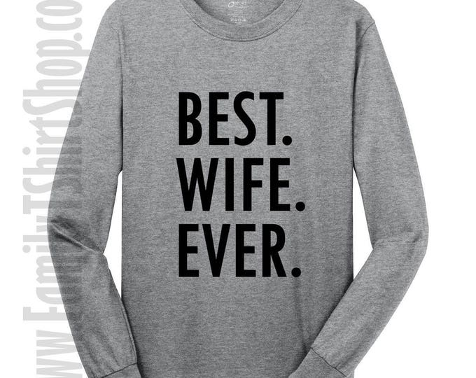 Best Wife Ever Long Sleeve T-shirt