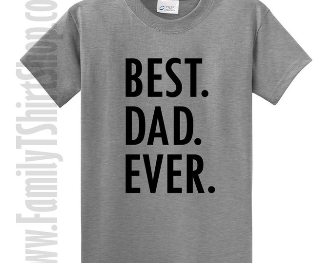 Best Dad Ever T-Shirt - Family T-Shirts