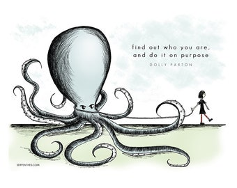 Abby Octopus and Sam Art / Dolly Parton Quote / Inspiration Art by Serpenthes / Various Sizes