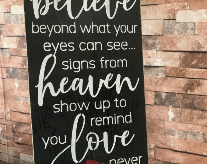 When You Believe In More Than You Can See Heaven Cardinal Rustic Farmhouse Wood Black Sign