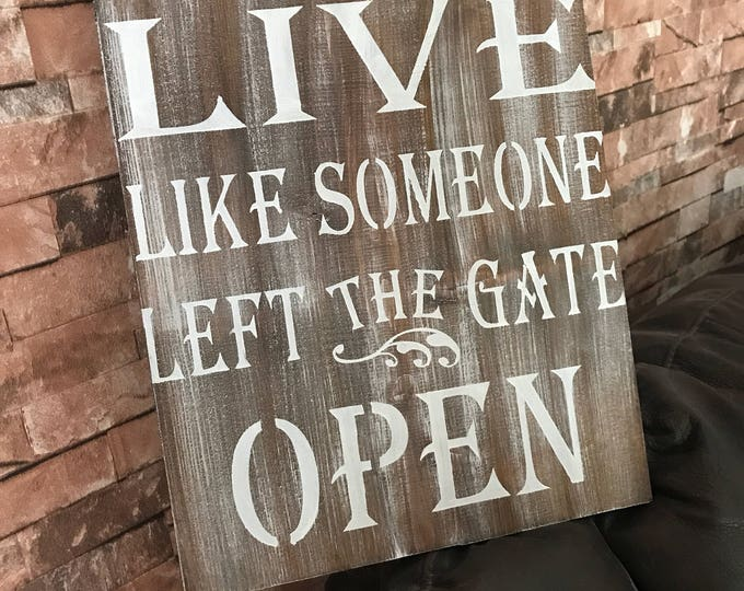 Live Like Someone Left The Gate Open Welcome Fun Family Adventure Life Rustic Wood Sign