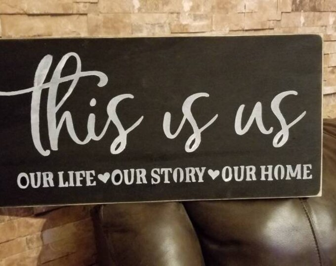 This Is Us Our Life Our Story Our Home Black Distressed Rustic Farmhouse Style Fixer Upper Wood Sign