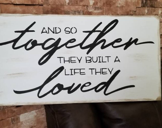 And So Together They Built A Life They Loved Rustic Wood Sign Fixer Upper Style