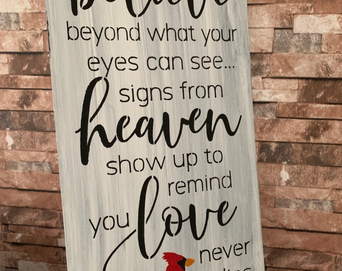 When You Believe In More Than You Can See Heaven Cardinal Rustic Farmhouse Wood White Sign