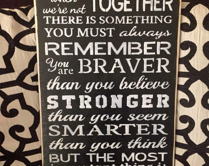 Always Remember You Are Braver Stronger Smarter Winnie The Pooh Wood Sign