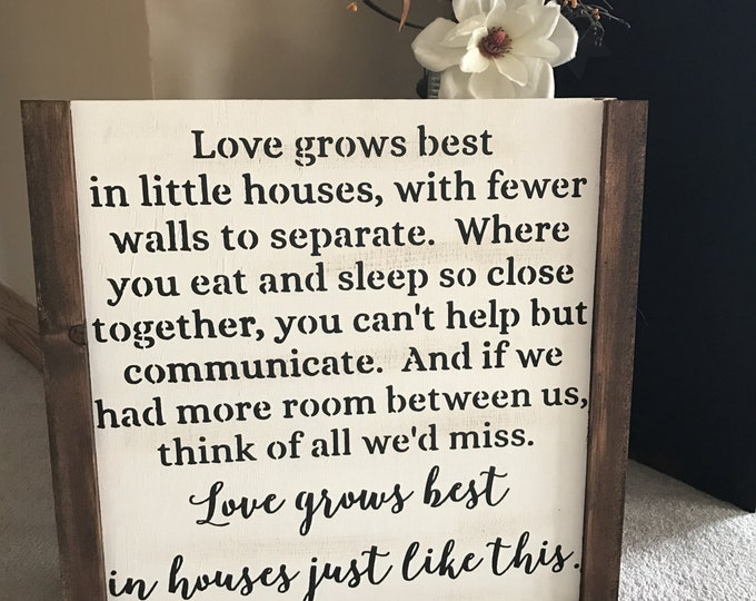 Love Grows Best In Little House Just Like This Farmhouse Rustic Fixer Upper Wood Sign