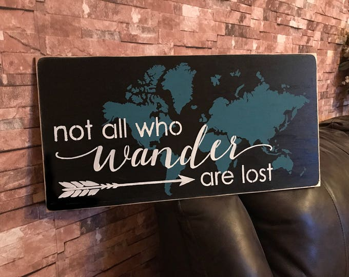 Not All Who Wander Are Lost World Map Rustic Distressed Wood Sign