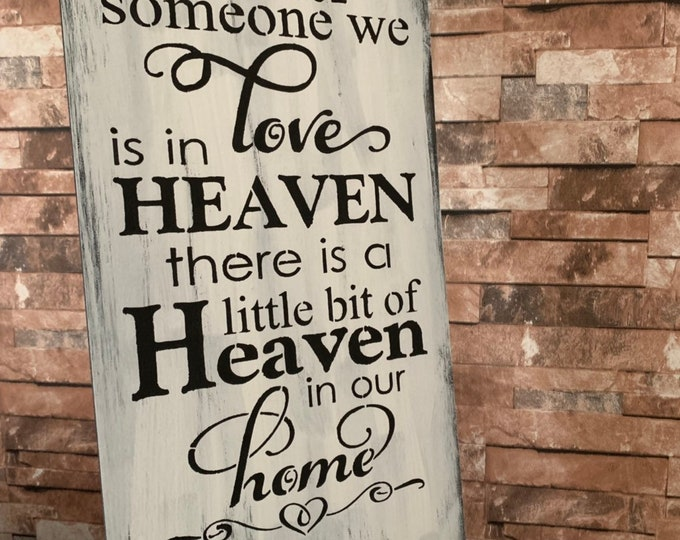 Because Someone We Love Is In Heaven There Is Heaven In Our Home Rustic Farmhouse Wood White Sign