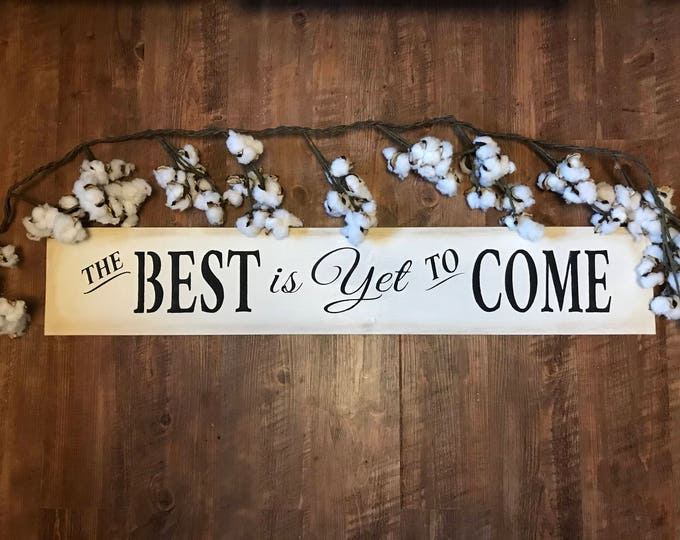 The Best Is Yet To Come Rustic White Fixer Upper Inspired Home Decor