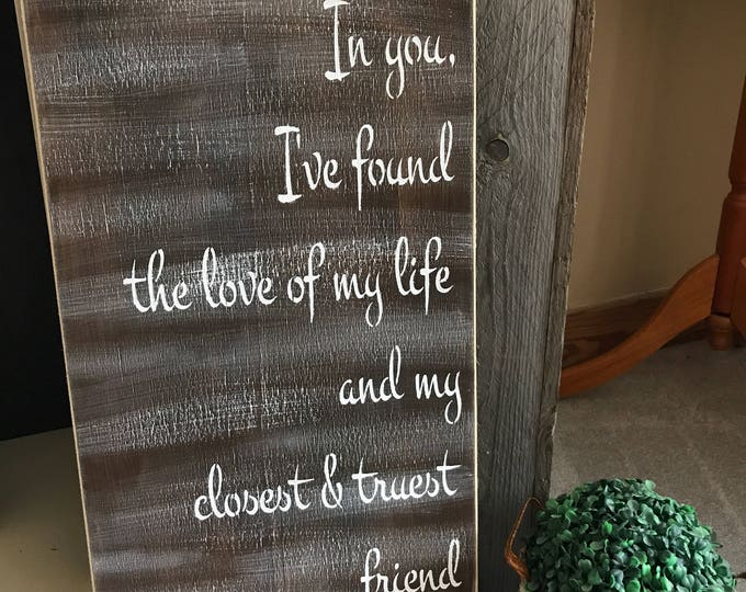 In You I've Found The Love Of My Life Wedding Rustic Love Wood Sign Large