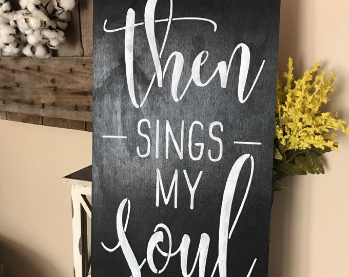 Then Signs My Soul Black Framed 12x24 Wood Sign