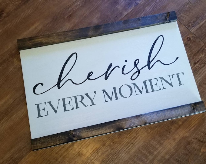 Cherish Every Moment Farmhouse Decor Framed Handmade Rustic Wood Sign Fixer Upper Style