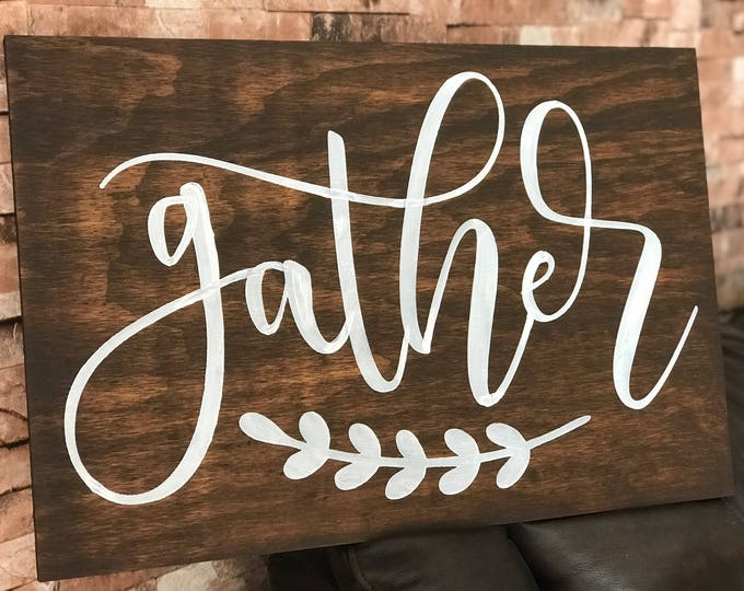 Gather Large Rustic Wood Sign Inspirational Handmade Sign Stained Walnut Fixer Upper 16x24 Sign