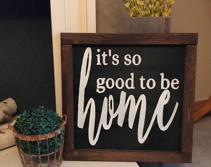 Its So Good To Be Home Rustic Framed White Farmhouse 18x18 Wood Sign