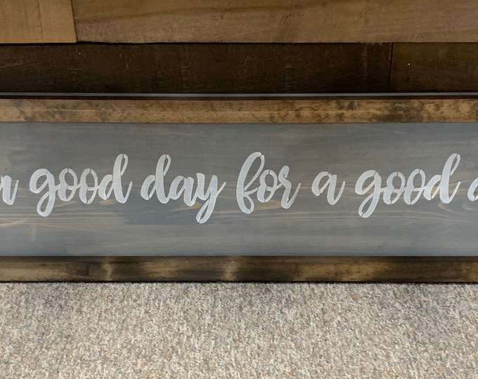 It's A Good Day For A Good Day Rustic Farmhouse Wood Sign