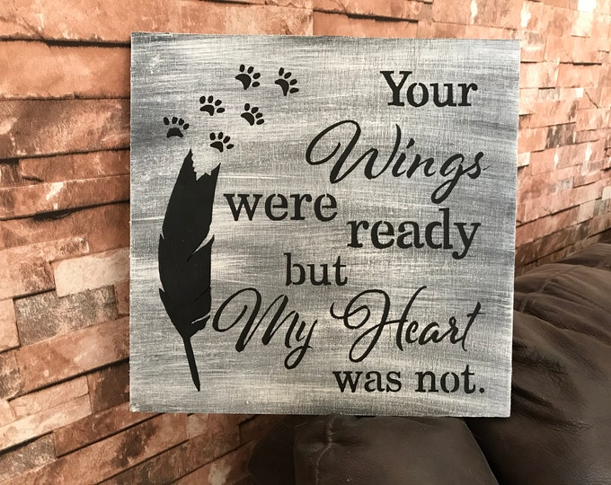 Your Wings Were Ready But My Heart Was Not Pet Loss Rustic Fixer Upper Style Wood Sign