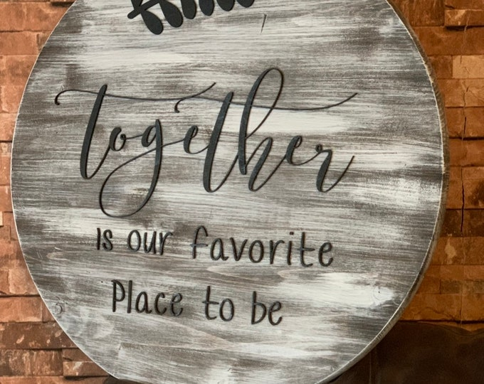 Large Round Rustic Together Is Our Favorite Place To Be Farmhouse Wood Sign