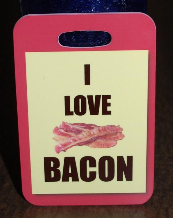 I Love Bacon Bag Tag Luggage Tag bacon lover bacon gift Etsy