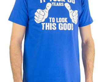 It Took 60 Years To Look This Good T Shirt 60th Birthday Gift Idea Year Old Announcement New Baby Shower For Dad TShirt