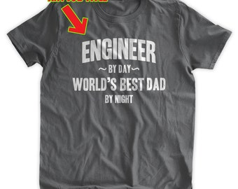 a79101914 Customized Career T-Shirt Any Job Title Engineer by day World's Best Dad T- shirt Father's Day Engineer Engineering Family Mens T-shirt