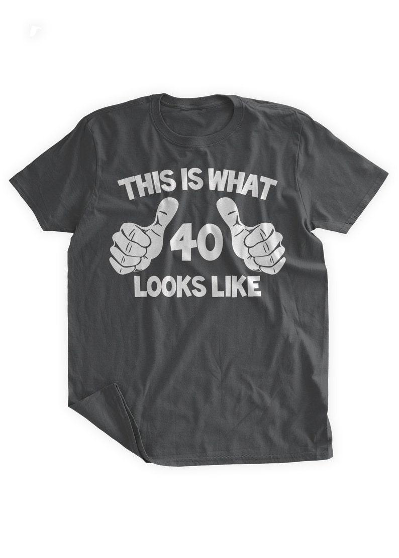 091b641f7a This Is What 40 Looks Like T-Shirt 40th Birthday Tshirt Funny | Etsy