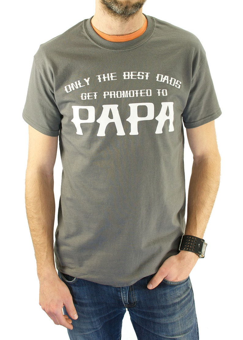 a1ef07f9 Only The Best Dads Get Promoted To Papa T-shirt Father's | Etsy
