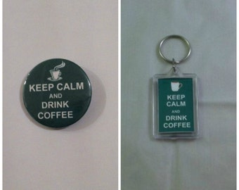 Keep calm and drink coffee badge & keyring set